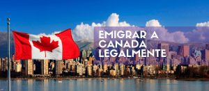 Emigrar a Canadá LEGALMENTE